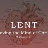 Lent 2020 – Having the Mind of Christ