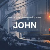 Fall Sermon Series: the good news according to JOHN