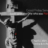 Good Friday: Look Upon the One who was Pierced