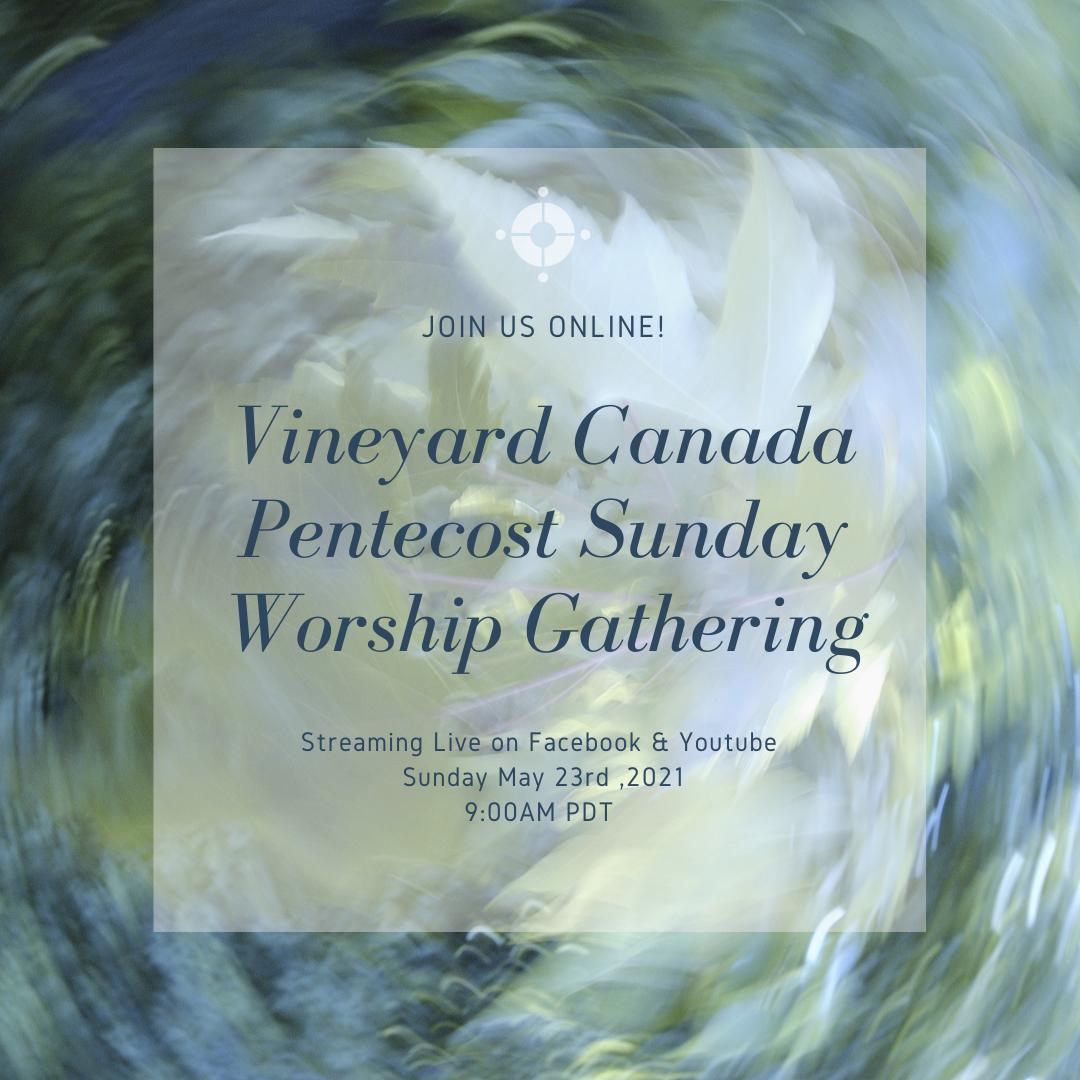 Vineyard Canada – Pentecost Sunday Worship Gathering